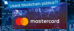 Mastercard solicita patente de blockchain pública