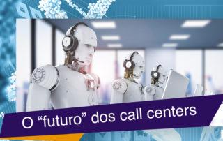 O futuro dos call centers