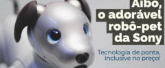 Aibo, o adorável robô-pet da Sony