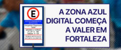 A Zona Azul digital começa a valer em Fortaleza